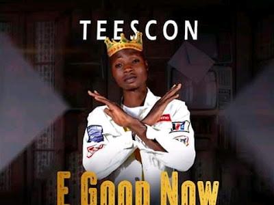 Teescon - E Good Now