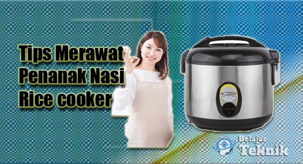 Tips Merawat Penanak Nasi Rice cooker