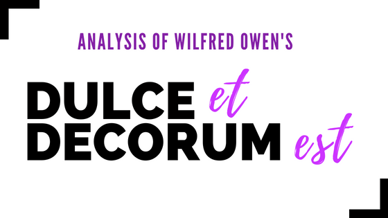 Dulce Et Decorum Est by Wilfred Owen- Analysis