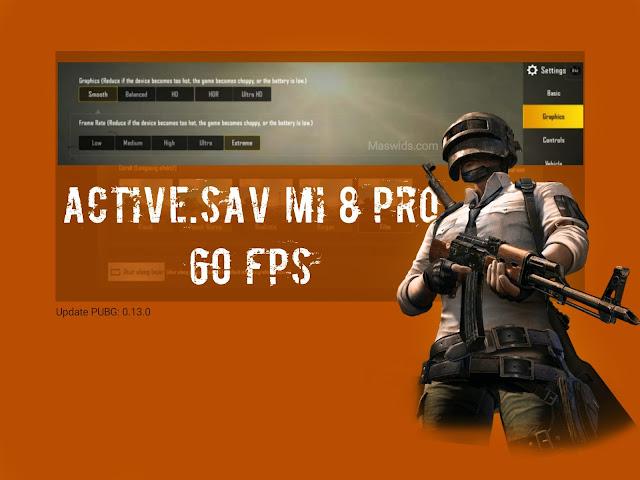 active.sav mi 8 pro 60 fps pubg mobile