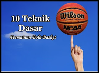 10 Teknik Dasar Permainan Bola Basket