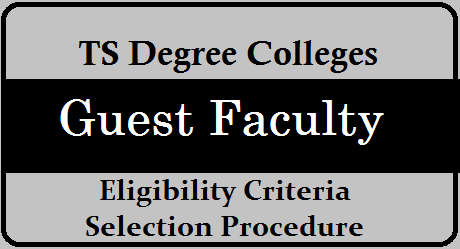 TS Degree Colleges Engaging Guest Faculty - Eligibility Crtiteria Selection Procedure