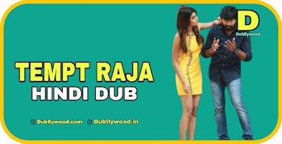 Tempt Raja Hindi Dubbed Movie