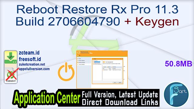 Reboot Restore Rx Pro 11.3 Build 2706604790 + Keygen_ ZcTeam.id