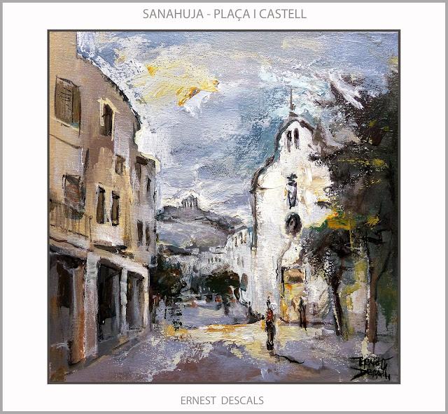 SANAHUJA-PINTURA-LLEIDA-CATALUNYA-PAISATGES-CASTELL-PLAÇA-ESGLÉSIA-PINTURES-ARTISTA-PINTOR-ERNEST DESCALS-