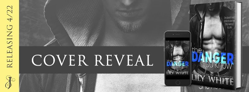 Cover Reveal : The Danger You Know by Lily White