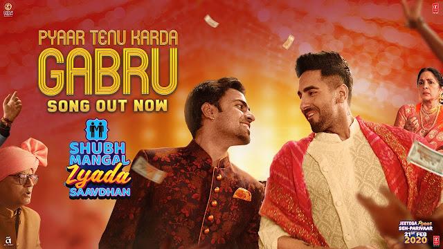 Pyaar Tenu Karda Gabru full lyrics song | Shubh Mangal Zyada Saavdhan | Ayushmann K Jeetu |Yo Yo Honey SinghTanishk B