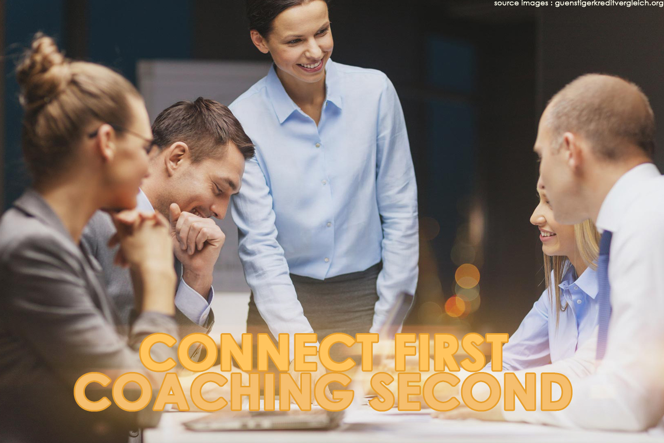 CONNECT FIRST, COACHING SECOND