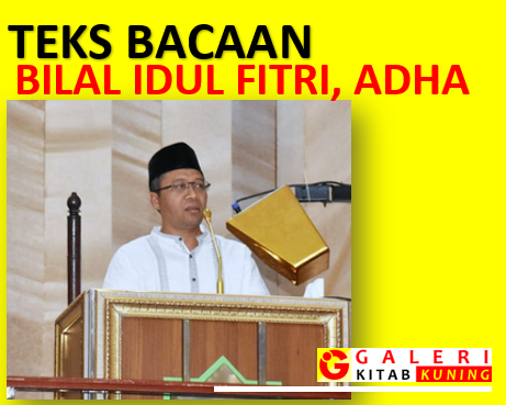 Bacaan Bilal Shalat Idul Fitri Dan Idul Adha, Lengkap Arab, Latin Dan Terjemahan