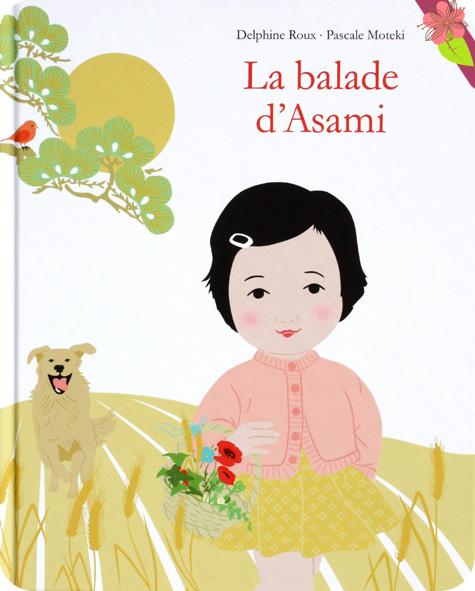 La balade d'Asami de Delphine Roux et Pascale Moteki - l'école des loisirs