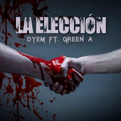 Single: Dyem feat. Green A - La Elección [2018] (España)
