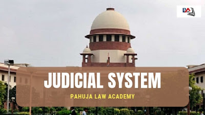 Judicial System of India - Pahuja Law Academy