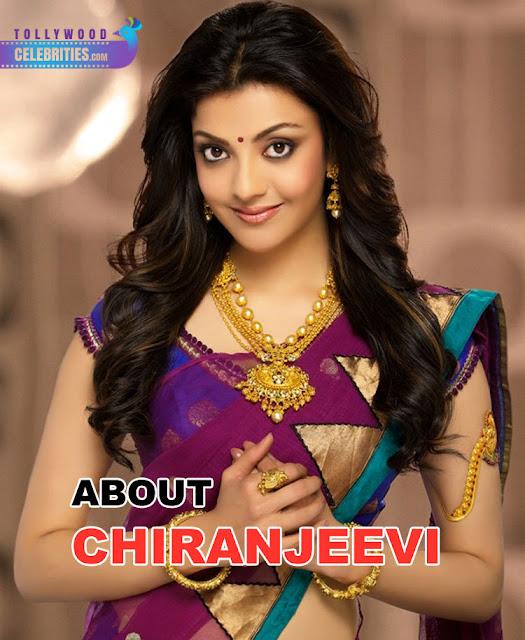 Kajal Aggarwal about Chiranjeevi