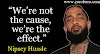 Nipsey Hussle Quotes. Powerful Nipsey Hussle Quotes. Success Rap Friends Life. Nipsey Hussle Philosophy