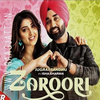 Zaroori by Jugraj Sandhu ft. Isha Sharma song lyrics