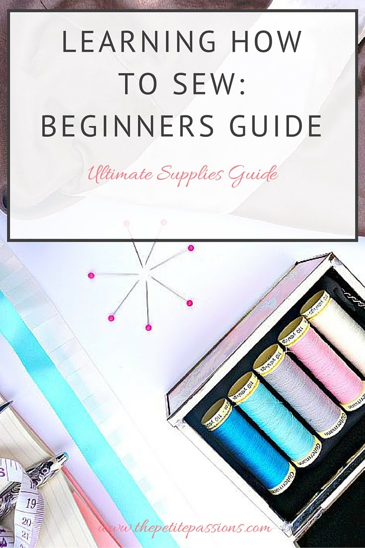 What you need to get started sewing - the Ultimate Supplies Guide