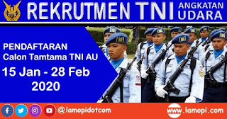 Pendaftaran Calon Tamtama TNI AU (15 Januari - 28 Februari 2020)
