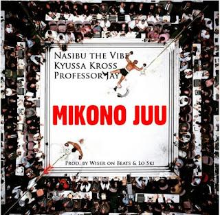 DOWNLOAD AUDIO | Nasibu The Vibe, Kyussa Kross, Professor Jay  Mp3