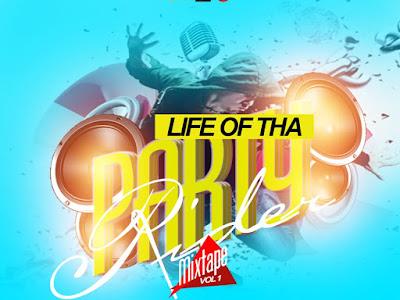 DOWNLOAD MIXTAPE: DJ Sidez - Life of The PartyRider Mix Vol 1 || @deejaysidez