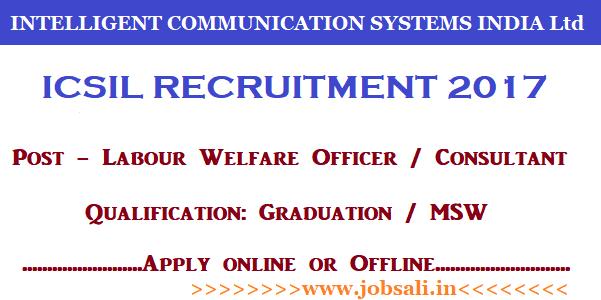 ICSIL Labour Welfare officer Recruitment 2017, Govt jobs in Delhi, Govt jobs for Graduates