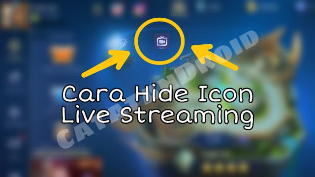 Cara Menghilangkan Icon Melayang Live Streaming di Game Mobile Legends