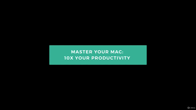 Mastering Your Mac : 10x Your Productivity (Catalina 10.15)