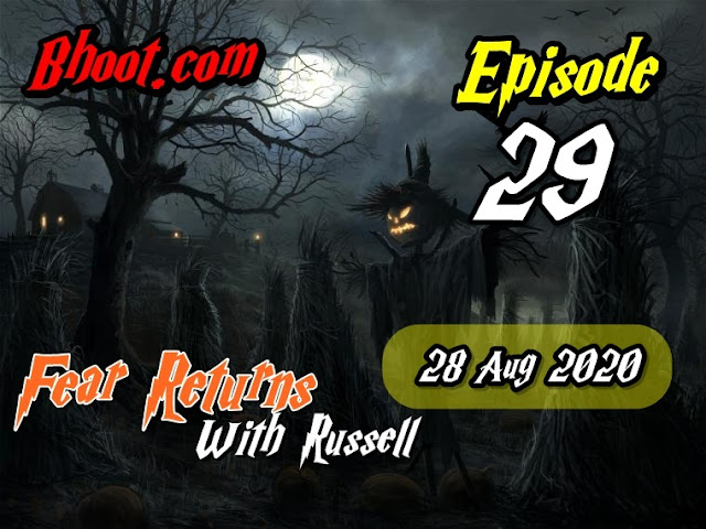 Bhoot.Com by Rj Russell Episode  29 - 28 August 2020 bhooture.xyz