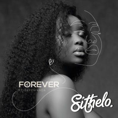 Sithelo - Forever (feat. Skye Wanda) 2019
