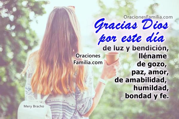 Oración de la mañana. Frases con oración de buenos días y bendiciones. Imágenes cristianas por Mery Bracho con oraciones para este día.