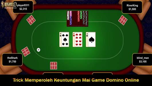 Trick Memperoleh Keuntungan Mai Game Domino Online