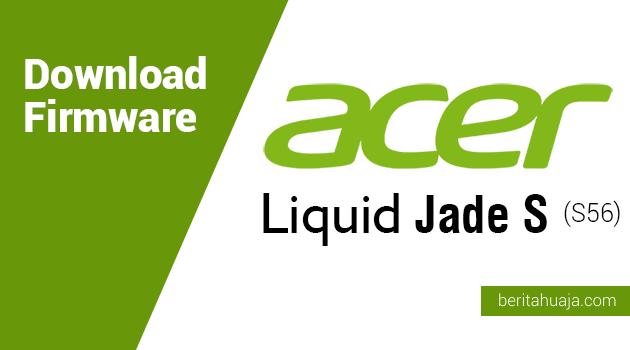 Download Firmware Acer Liquid Jade S (S56)