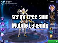 Kumpulan Script FREE SKIN Hero Mobile Legends Lengkap