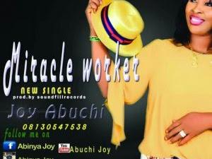 Download Music Mp3:- Joy Abuchi – Miracle Worker