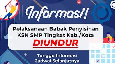 Pelaksanaan Babak Penyisihan KSN SMP Tingkat Kabupaten/Kota, Diundur