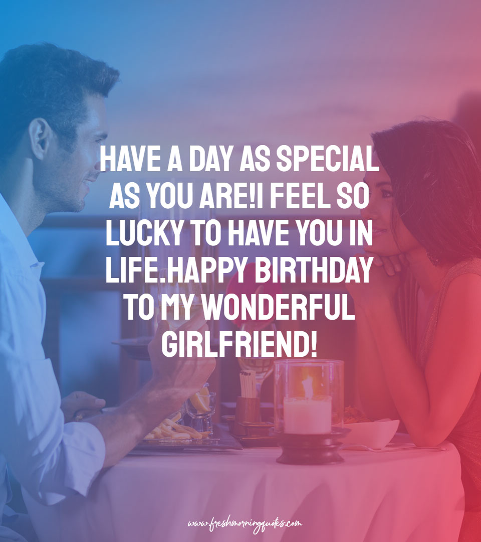 have a day as special as you are Heart Touching Birthday Wishes for Girlfriend