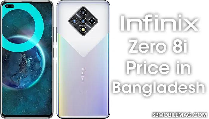 Infinix Zero 8i, Infinix Zero 8i Price, Infinix Zero 8i Price in Bangladesh