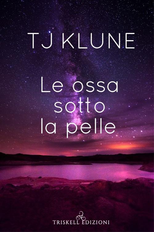 """Libri in uscita: """"Le ossa sotto la pelle"""" di TJ Klune"""