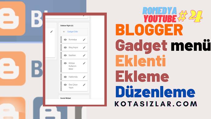 Blogger Gadget Eklenti Ekleme Düzenleme Blog Eğitim 2021