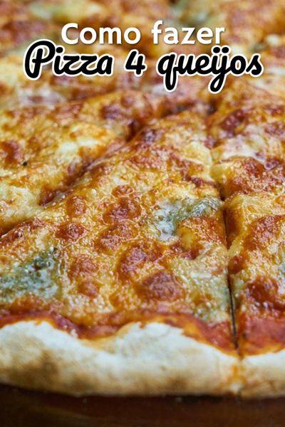 Como fazer pizza 4 queijos, receita da massa e dos principais queijos