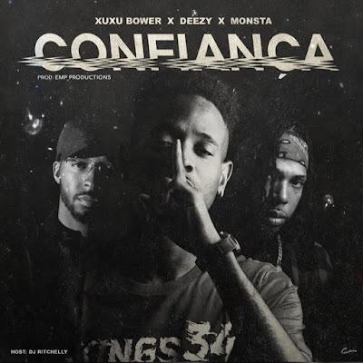 DEEZY - Confiança ( Feat. Monsta & Xuxu Bower) 2019 DOWNLOAD