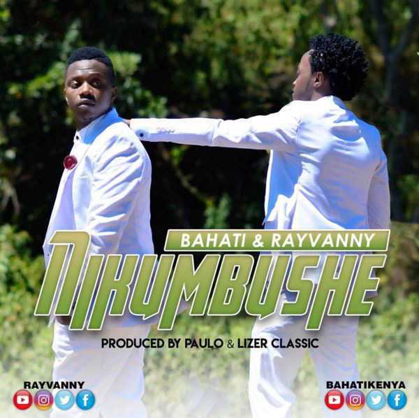 AUDIO   Bahati Ft  Rayvanny - Nikumbushe   Download - DJ Mwanga