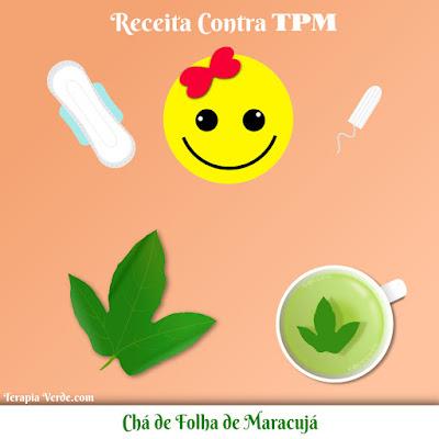 Receita contra TPM: Chá de Folha de Maracujá