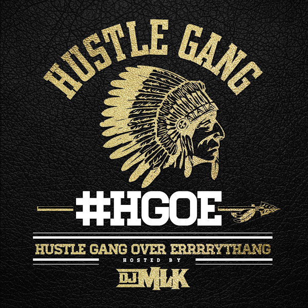 Hustle Gang - H.G.O.E. (Hustle Gang Over Errrrythang) Cover