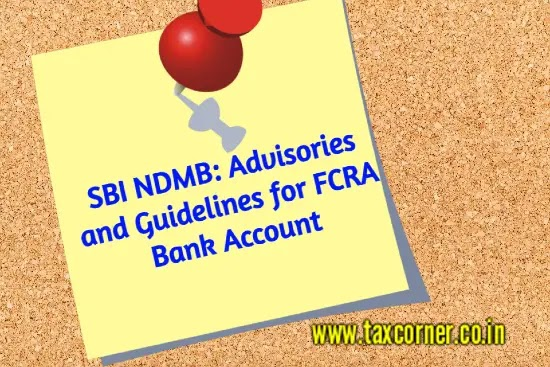 SBI NDMB: Advisories and Guidelines for FCRA Bank Account