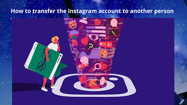 Instagram Ownership transfer: How to transfer the Instagram account to another person.