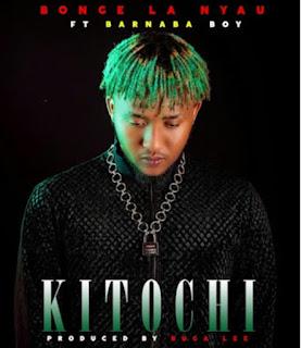 DOWNLOAD AUDIO | Bonge La Nayu Ft  Barnaba Classic - KITOCHI  mp3