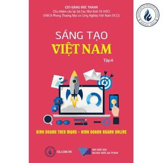 Sáng tạo Việt Nam tập 6: Kinh doanh theo mạng – Kinh doanh ngành online ebook PDF EPUB AWZ3 PRC MOBI