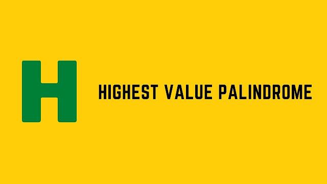 HackerRank Highest Value Palindrome problem solution