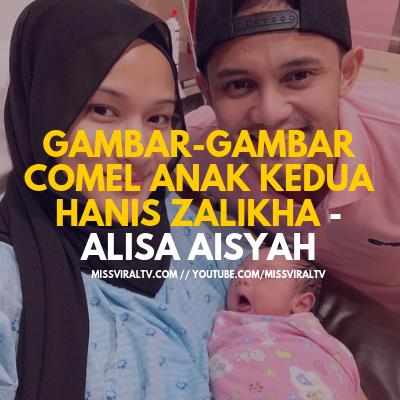 Gambar-Gambar Comel Anak Kedua Hanis Zalikha - Alisa Aisyah