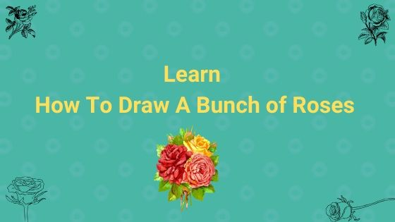 How to Draw A Bunch of Roses - (with Pictures)